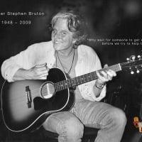 In Memory of Stephen Bruton 1948 ~ 2009